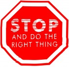 Stop Sign saying Stop-Do the right thing