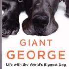 Giveaway: Giant George: Life with the World's Biggest Dog