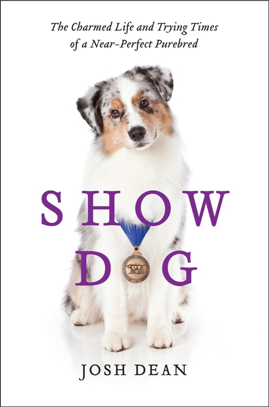Book Giveaway: Show Dog by Josh Dean